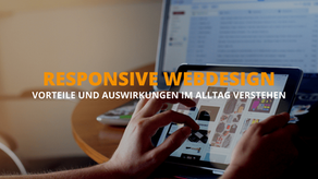 Responsive Webdesign - Vorteile und Auswirkungen im Alltag
