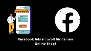 Wann macht Facebook Ads für deinen Online Shop Sinn - Einfach Erklärt