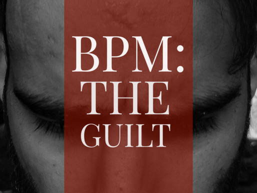 "My new short film ""BPM: The Guilt"""