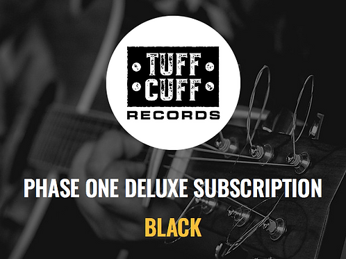 Tuff Cuff Records Phase One Deluxe Subscription - BLACK