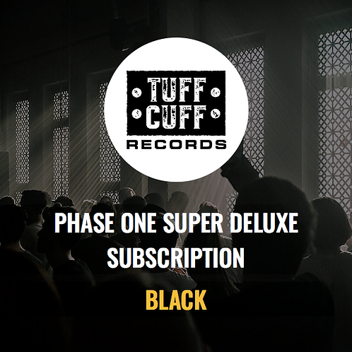 Tuff Cuff Records Phase One Super Deluxe Subscription - BLACK