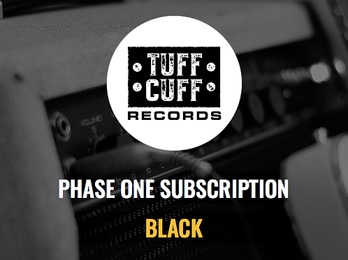 Tuff Cuff Records Phase One Subscription - BLACK