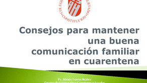 CONSEJOS PARA MANTENER UNA BUENA COMUNICACIÓN FAMILIAR EN TIEMPOS DE CUARENTENA.
