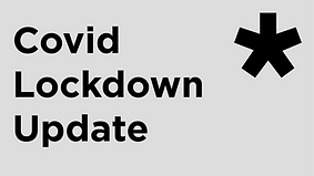 Covid Lockdown Update