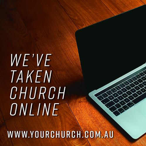 We've Taken Church Online