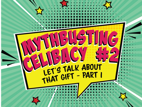 Mythbusting Celibacy #2 | Let's Talk about That Gift (Part 1)