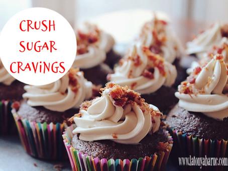 3 Simple Ways To Crush  Sugar Cravings