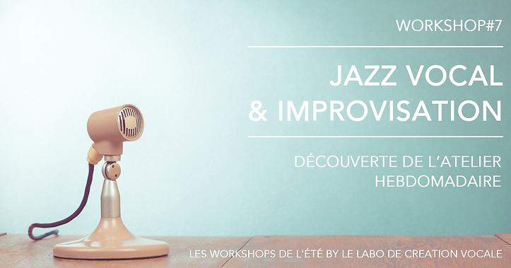 Les workshops de l'été by Le Labo de création vocale. Workshop#7 - Jazz vocal et improvisa : découvrte de l'atelier hebdomadaire. Stage de chant, Toulouse