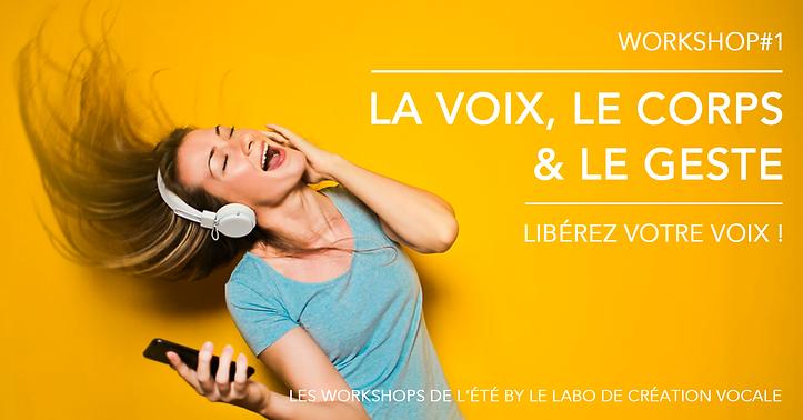Les workshops de l'été by Le Labo de création vocale. Workshop#1. La voix, le corps et le geste : libérez votre voix ! Stage de chant, Toulouse