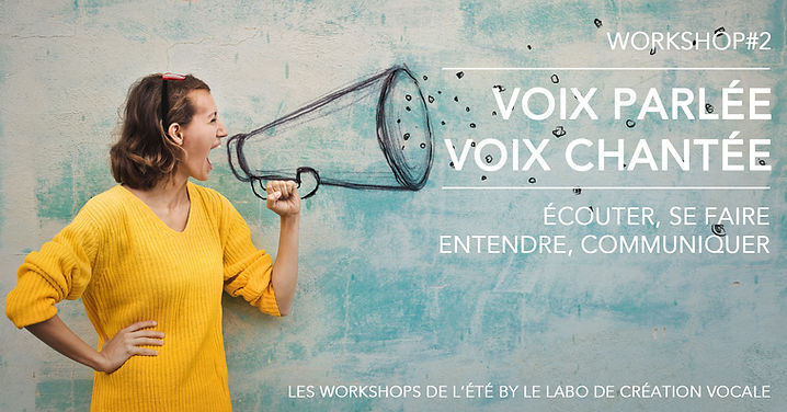 Les workshops de l'été by Le Labo de création vocale. Workshop#2 - Voix parlée, voix chantée : écouter, se faire entendre, communiquer Stage de chant, Toulouse