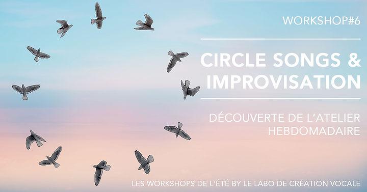 Les workshops de l'été by Le Labo de création vocale. Workshop#6 - Circle songs et improvisation : découvrte de l'atelier hebdomadaire.Stage de chant, Toulouse