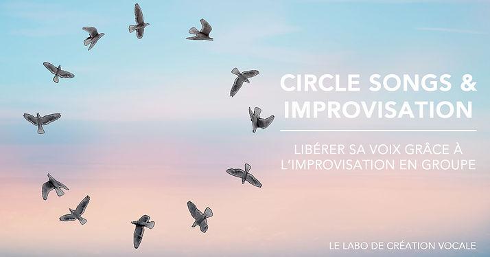 Stage de chant Circle Songs et improvisation. Libérer sa voix grâce à l'improvisation en groupe.