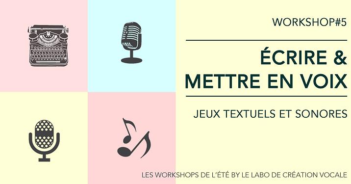 Les workshops de l'été by Le Labo de création vocale. Workshop#5 - Ecrire et mettre en voix : jeux textuels et sonores. Stage de chant, Toulouse