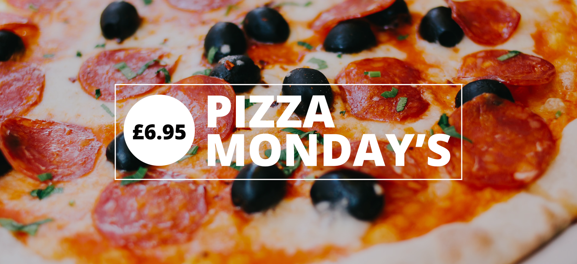 Pizza Monday's - £6.95