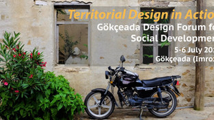 Call for Experience Sharing  Gökçeada Design Forum for Social Development:  Territorial Design in Ac