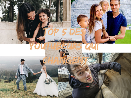 TOP 5 DES YOUTUBEURS QUI CHANGENT