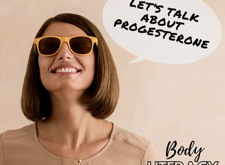 Body Literacy: Progesterone