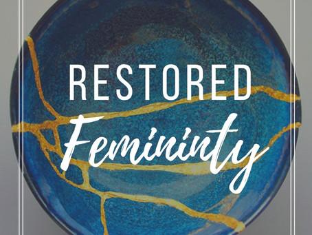 Restored Femininity