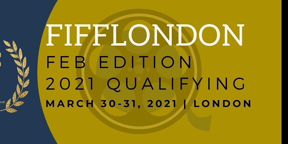 FIFFLONDON FEB EDITION (2021 Qualifying)