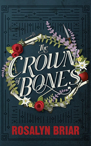 CROWN OF BONES by Rosalyn Briar