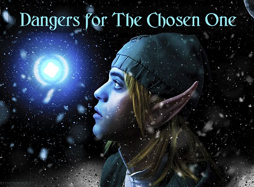 Dangers for The Chosen One