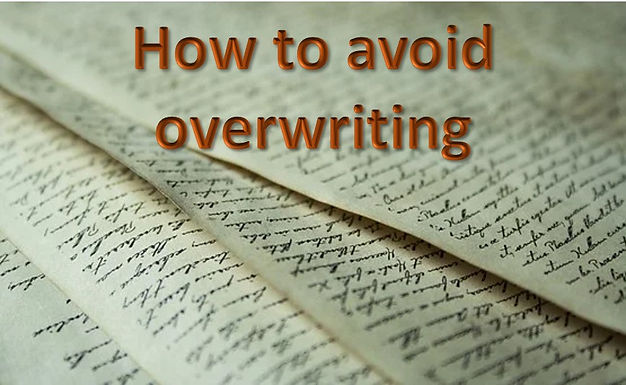 Writing 101: how to avoid overwriting