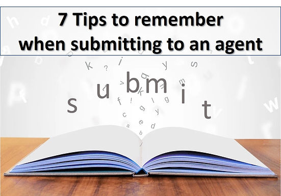 7 Tips to remember when submitting to an agent