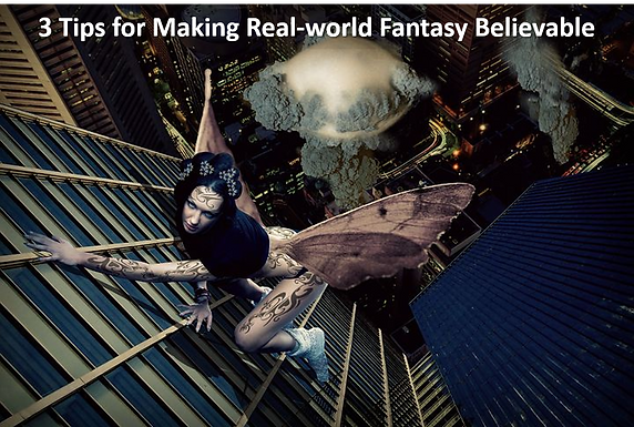 3 Tips for Making Real-world Fantasy Believable by Phil Williams