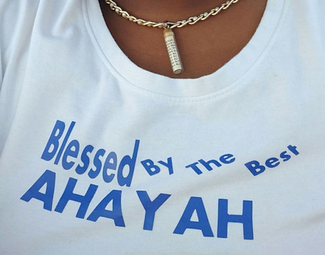 Blessed By The Best Ahayah Tshirt