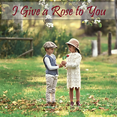 I Give a Rose to You Cd Cover.png
