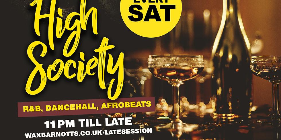 High Society Every Saturday