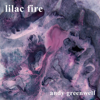 Lilac Fire - Andy Greenwell