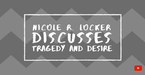 Nicole R. Locker Discusses New Release – Tragedy and Desire
