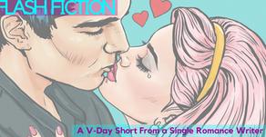 #FlashFiction – Valentine's Day Fantasy of a Single Romance Writer