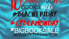 10 Reasons to Snag New Books In the #BlackFriday thru #CyberMonday #BigBookSale