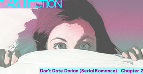 Don't Date Dorian – Chapter 2 (#FlashFiction)