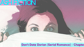 Don't Date Dorian – Chapter 2 (#FlashFiction)