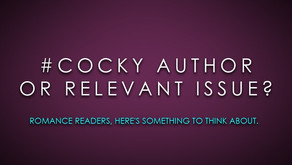 #Cocky Author or Relevant Issue? Romance Readers, Here's Something to Think About