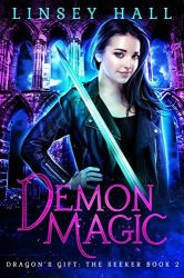 Demon Magic (Dragon's Gift: The Seeker Book 2) by [Hall, Linsey]