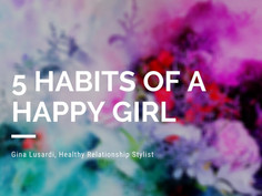 5 Habits Of A Happy Girl