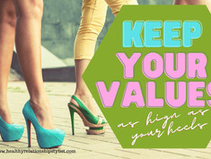 Keeping Your Values As High As Your Heels!