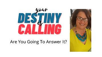 your destiny is calling.jpg