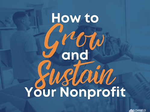 How to Grow and Sustain Your Nonprofit- Webinar Replay and Workbook