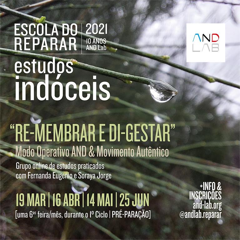 """Estudos indóceis   """"Re-membrar e Di-gestar""""   Modo Operativo AND & Movimento Autêntico"""