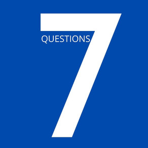 7 Questions for You