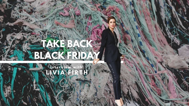 #TakeBackBlackFriday Interview with Livia Firth
