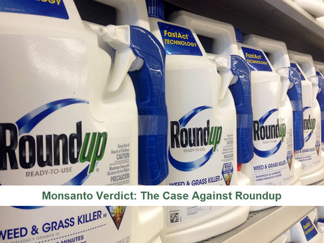 The $289 Million Monsanto Verdict & Why You Should Be Paying Attention
