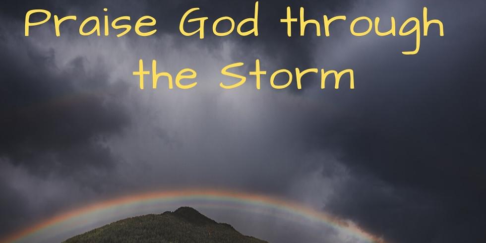 Praise God Through The Storm