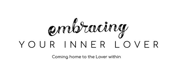 Embracing Your Inner Lover