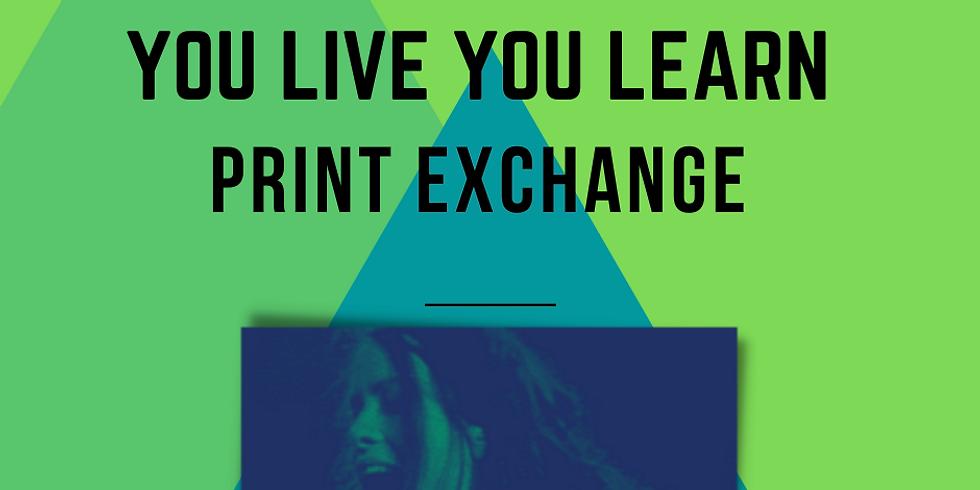 You Live, You Learn Print Exchange: Artist Registration